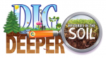 """Dig Deeper: Mysteries of the Soil"""